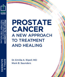 Prostate Cancer - A New Approach to Treatment and Healing